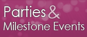 Parties & Milestone Events